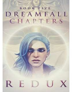 Dreamfall Chapters Book Five Redux