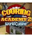 Cooking Academy 2 world Cuisine بازی هنر آشپزی